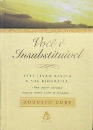 Livro Você É Insubstituível Augusto Jorge Cury