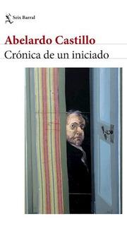 Crónica De Un Iniciado - Abelardo Castillo