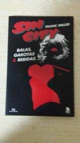 Sin City: Balas, Garotas & Bebidas - Frank Miller