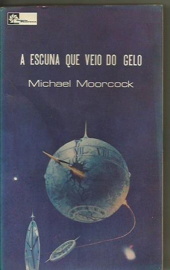 Livro A Escuna Que Veio Do Gelo Michael Moorcock
