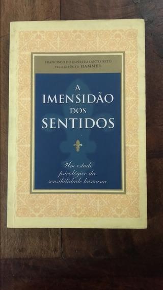 A Imensidão Dos Sentidos Francisco Do Espírito Santo Neto