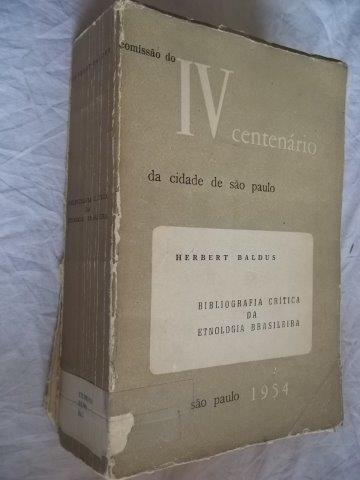 Iv Centenário Da Cidade De São Paulo - Herbert Baldus