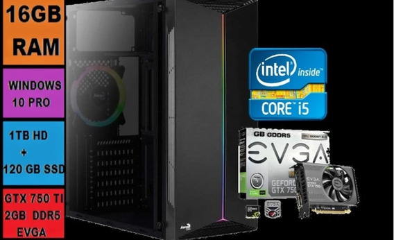 Pc Gamer I5 - 16gb - Geforce Evga 750 Hd 1tb + Ssd 120 Gb
