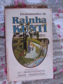 Ensinamentos Da Rainha Kunti - A. C. Bhaktivedanta Swamia