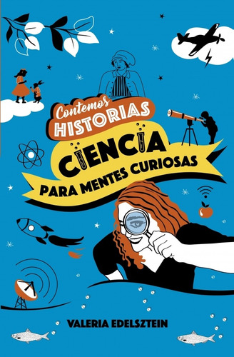 Contemos Historia : Ciencia Para Mentes - Valeria Edelsztein