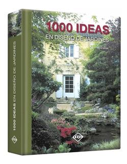 Libro De Diseño 1000 Ideas En Diseño De Jardines 1 Tomo