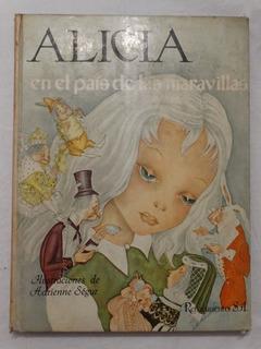 Alicia En El Pais De Las Maravillas - Ilustra Adrienne Segur