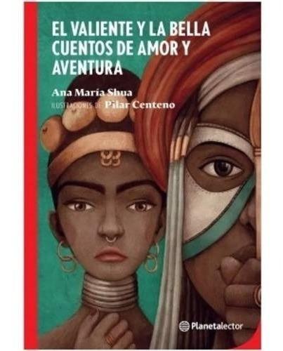 Imagen 1 de 2 de El Valiente Y La Bella - Ana María Shua