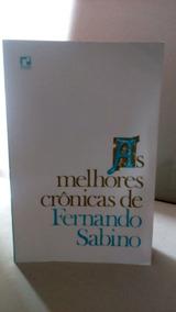 As Melhores Crônicas De Fernando Sabino - Frete Fixo 8$
