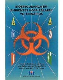 Livro Biossegurança Em Ambientes Hospitalares Veterinários