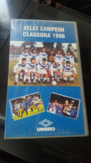 Velez Campeon Torneo Clausura 1996 Vhs