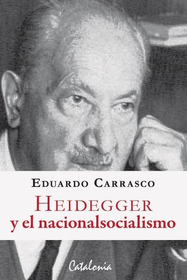 Heiddegger Y El Nacional Socialismo Carrasco Catalonia