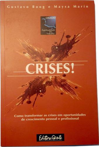 Livro Crises! Como Transformar Crises Em Oportunidades