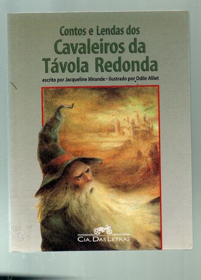 Livro Contos E Lendas Dos Cavaleiros Da Távola Redonda - Jac