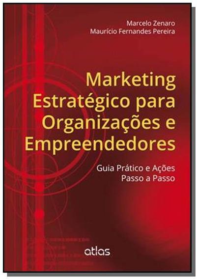 Marketing Estrategico Para Organizacoes E Empreend