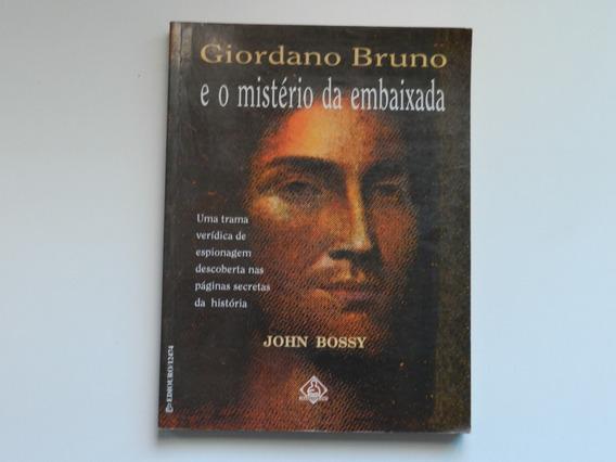 Livro Giordano Burno E O Misterio Da Embaixada John Bossy