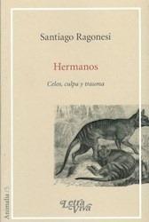 Imagen 1 de 2 de Libro - Hermanos - Ragonesi, Santiago