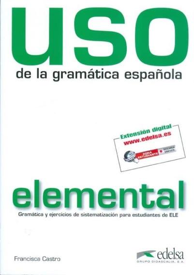 Uso De La Gramatica Espanola Elemental - Nueva Edicion Rev