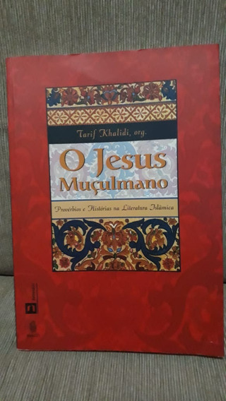 Livro O Jesus Muçulmano: Provérbios E Histórias Na Literatur