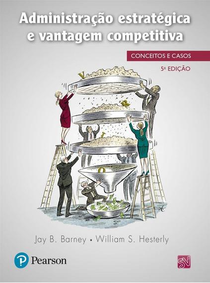 Administração Estratégica E Vantagem Competitiva