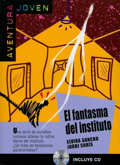 El Fantasma Del Instituto - Nivel A1-a2 - Libro + Cd Audio