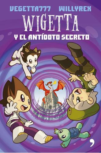 Wigetta Y El Antídoto Secreto - Vegetta777 - Willyrex