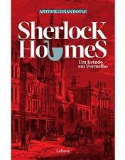 Sherlock Holmes - Um Estudo Em Vermelho Arthur Conan Doyle