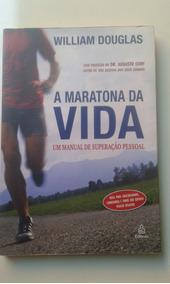 Livro - A Maratona Da Vida - William Douglas