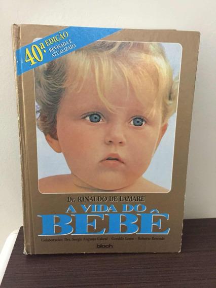 Livro A Vida Do Bebe ( Rinaldo De Lamare