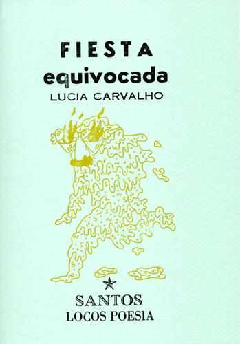 Imagen 1 de 1 de Fiesta Equivocada De Lucía Carvalho