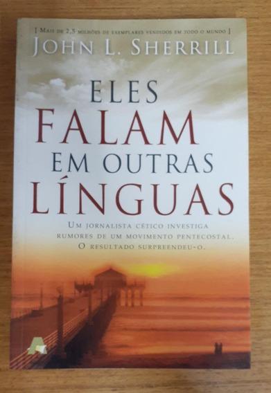Eles Falam Em Outras Línguas - John L. Sherrill / Arte Ed