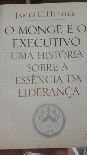O Monge E O Executivo Uma História Sobre/essência/liderança