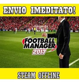 Football Manager 2017 Steam Offline - Envio Imediato!