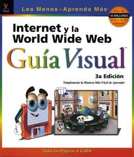 Libro : Internet Y La World Wide Web Gua Visual - Ruth M...
