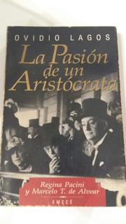 La Pasión De Un Aristocrata - Ovidio Lagos
