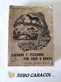2ª Série: Mato Grosso E Goiás Caçando E Pescando Por Todo Br