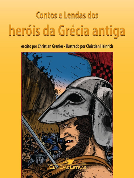 Contos E Lendas Dos Heróis Da Grécia Antiga Christian Grenie