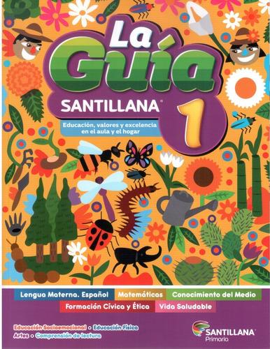 Imagen 1 de 6 de Guia Santillana 1° Primaria 2021 / 2022 Educacion,valores