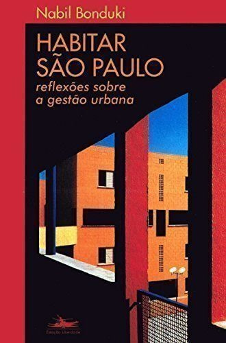 Habitar Sao Paulo: Reflexoes Sobre A Gestao Urbana