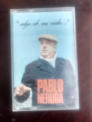 Cassette De Pablo Neruda - Algo De Mi (224