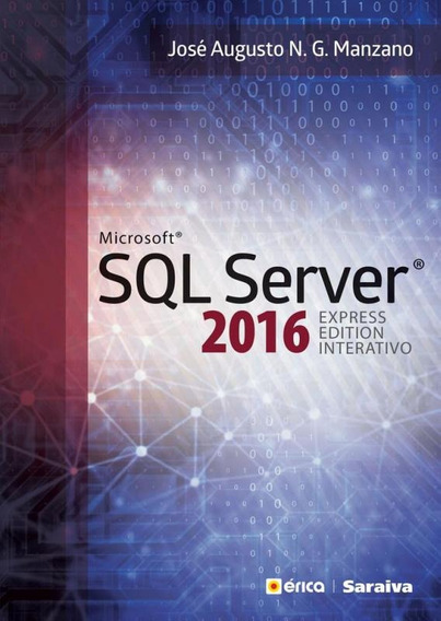 Microsoft Sql Server 2016 Express Edition Interativo - Erica