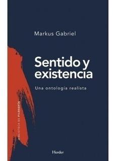Sentido Y Existencia Markus Gabriel Nuevo Envió Gratis
