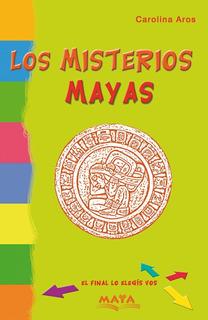 Libro. Los Misterios Mayas. El Final Lo Elegís Vos