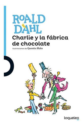 Imagen 1 de 2 de Charlie Y La Fabrica De Chocolate  / Roald Dahl