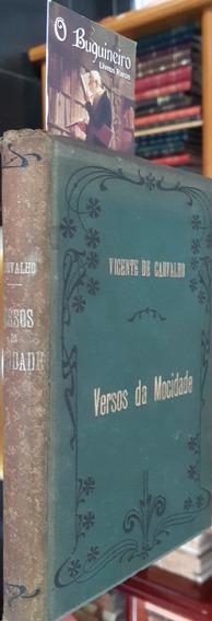 Versos Da Mocidade - Vicente De Carvalho - 1ª Edição