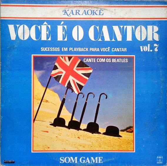 Você É O Cantor V 7 Lp Cante Com Os Beatles Karaokê 13706