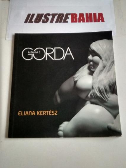 Catálogo Exposição A Bahia É Gorda Eliana Kertész 2015