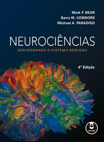 Neurociências - Desevendando O Sistema Nervoso 4ª Ed. 2018