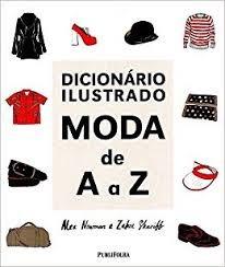 Dicionário Ilustrado Moda De A A Z Alex Newman E Outr