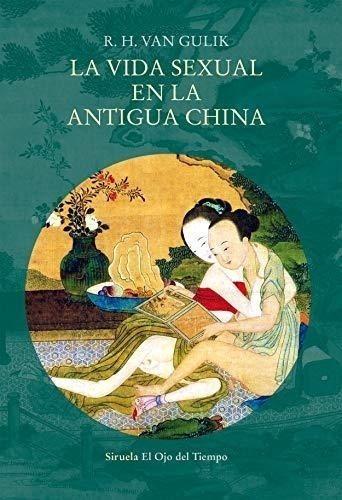 R. H. Van Gulik La Vida Sexual En La Antigua China Siruela